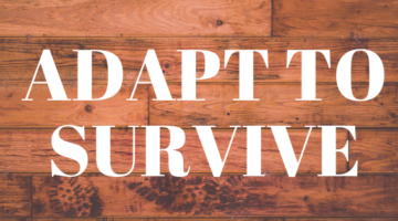 Adapt to Survive